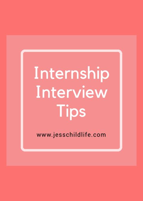 https://jesschildlife.com/2018/05/01/internshipinterviewtips/