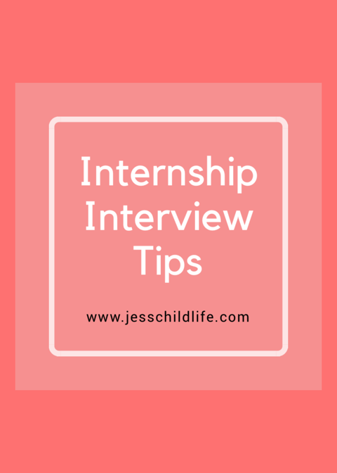 https://jesschildlife.com/2018/05/01/internshipinterviewtips/
